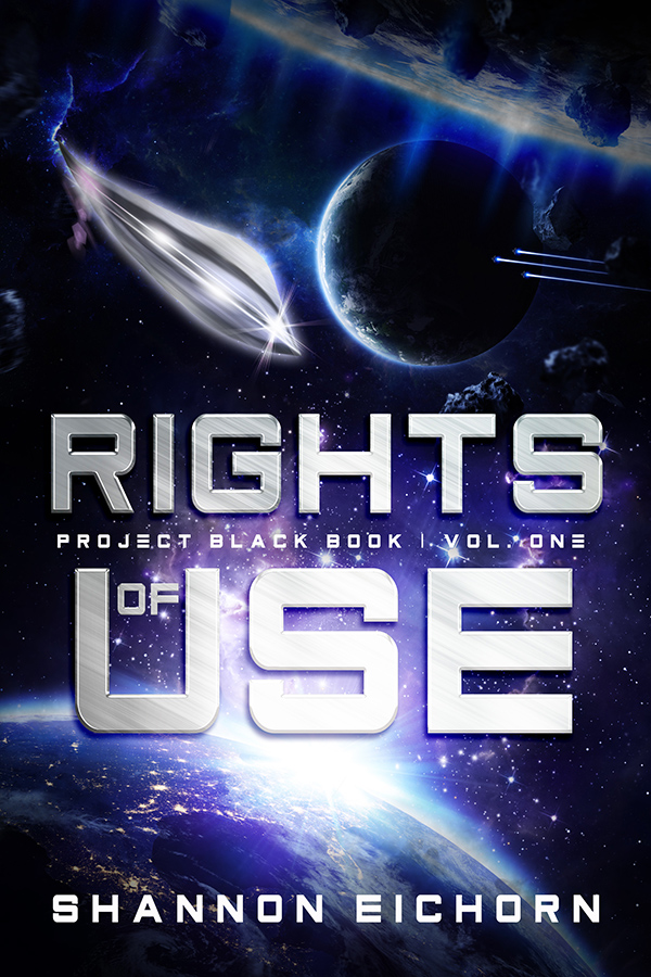Rights of Use: Project Black Book Volume 1, by Shannon Eichorn +extra zoomzoom and planetshine